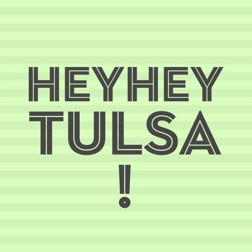 Hey Hey Tulsa!'s avatar