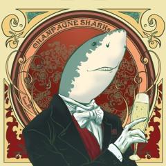 Champagne Sharks