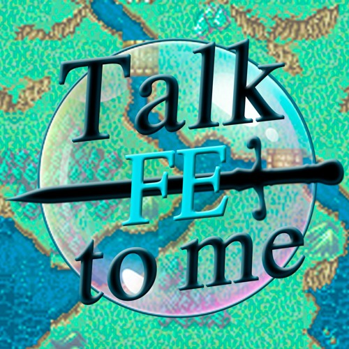 Talk FE to Me: A Fire Emblem Podcast's avatar