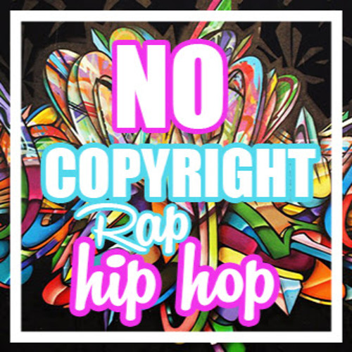 No Copyright Music - Rap | Free Listening on SoundCloud
