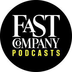 Fast Company Podcasts