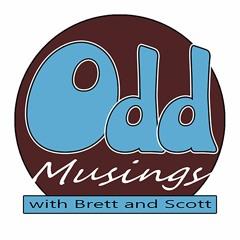Odd Musings Episode 227