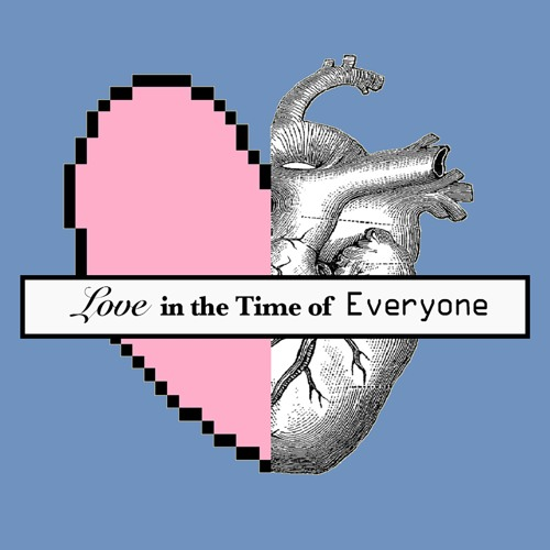 Love in the Time of Everyone Podcast's avatar