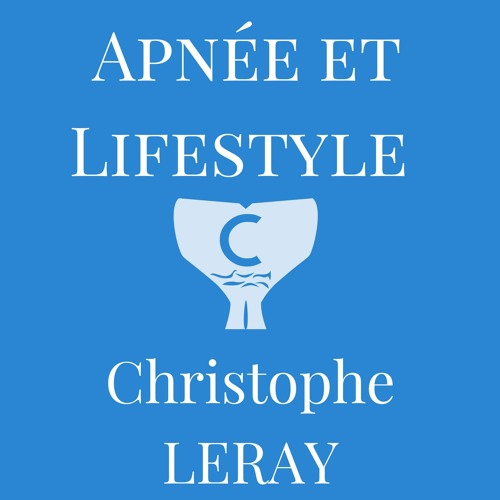 Apnée&Lifetsyle, le podcast de Christophe Leray's avatar