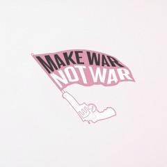 Make War Not War