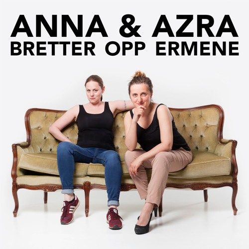 Anna & Azra møter Marte Huke