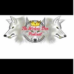 Wolves Den Podcast