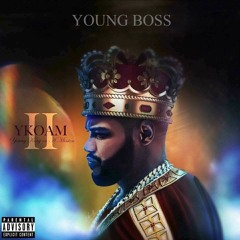 THE REAL YOUNG BOSS YKOAM 2