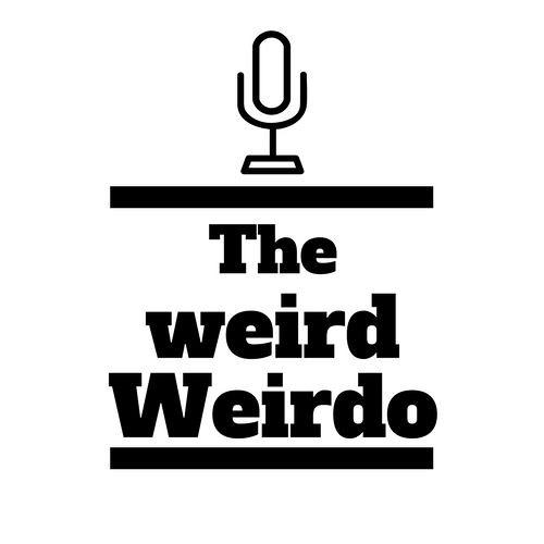 The weird weirdo Songs