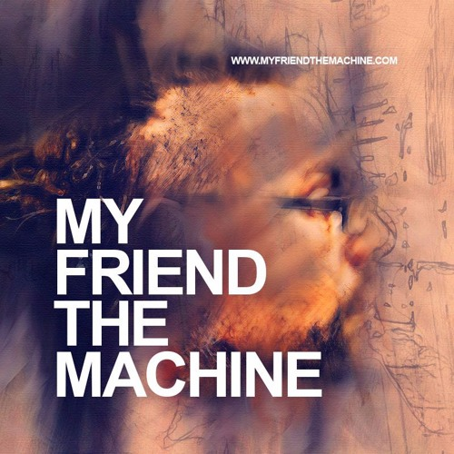 MY FRIEND THE MACHINE's avatar