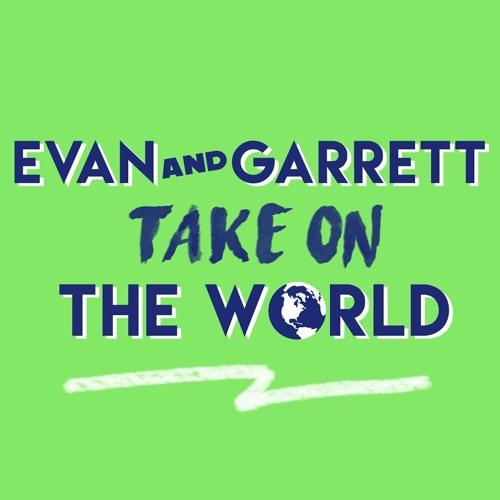 Evan and Garrett Take On The World's avatar