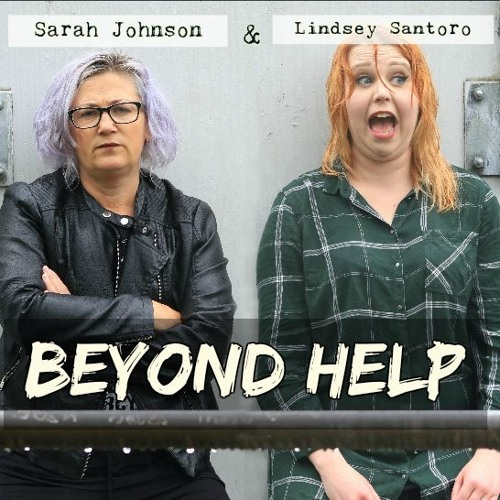 Beyond Help - Sarah Johnson & Lindsey Santoro's avatar