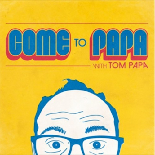 COME TO PAPA with Tom Papa's avatar