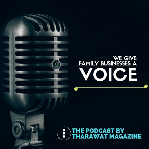 The Family Business Podcast by Tharawat Magazine's avatar