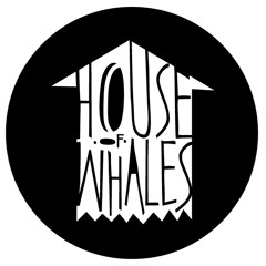 House of Whales