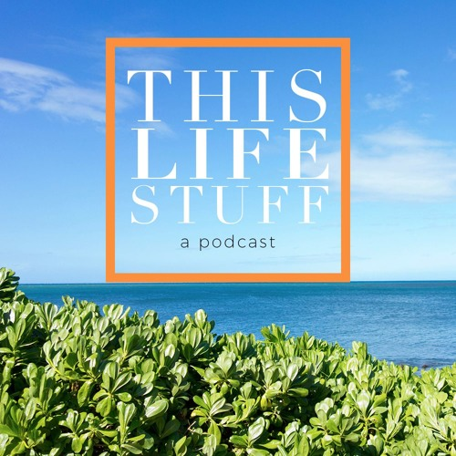 This Life Stuff: More Than A Podcast's avatar