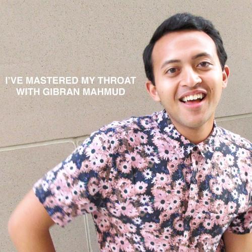 I've Mastered My Throat With Gibran Mahmud!'s avatar