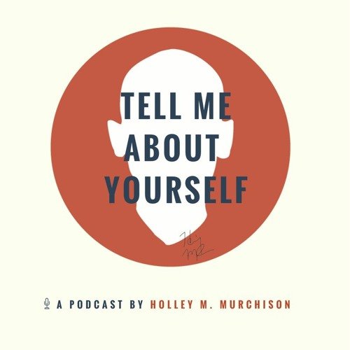 Tell Me About Yourself Podcast's avatar