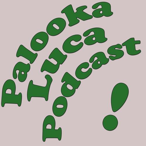 Palooka/Luca Podcast's avatar