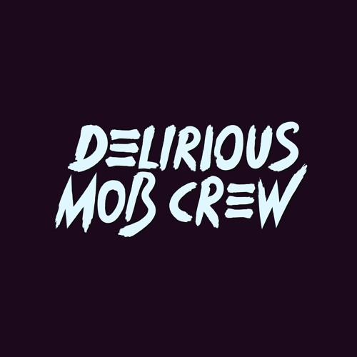 Delirious Mob Crew's avatar