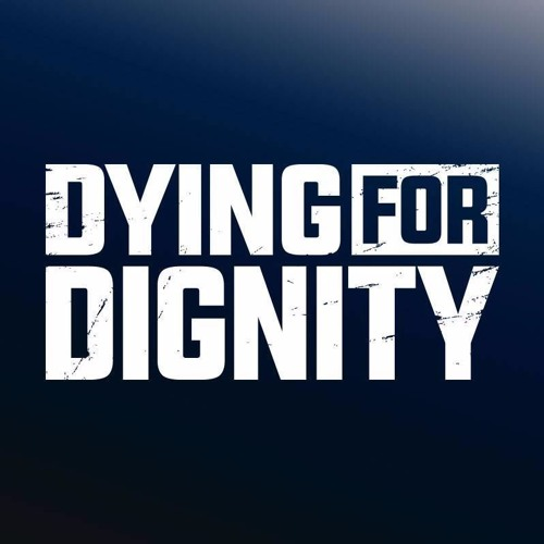 Dying for Dignity's avatar