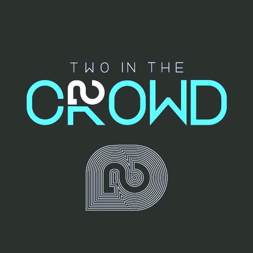 Two in the Crowd's avatar