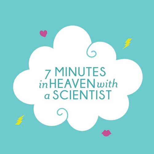 Seven Minutes in Heaven With a Scientist's avatar