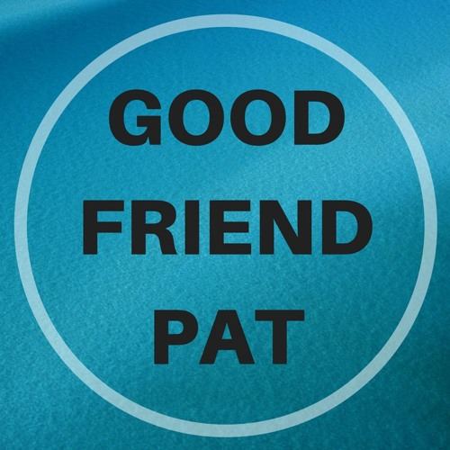 Good Friend Pat's avatar