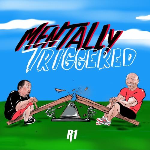 Mentally Triggered  - Episode 13