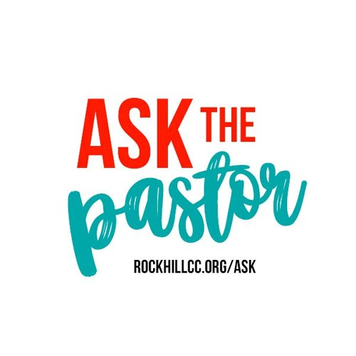 Ask the Pastor - Rock Hill's avatar