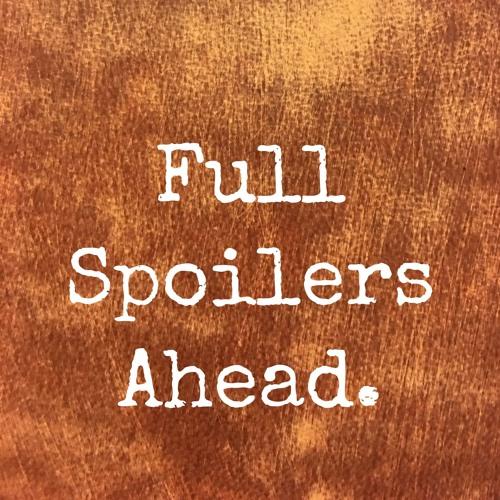Full Spoilers Ahead's avatar