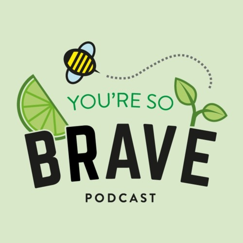You're So Brave Podcast's avatar