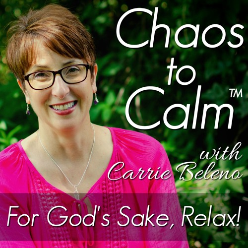 Chaos to Calm — Carrie Beleno's Podcast's avatar