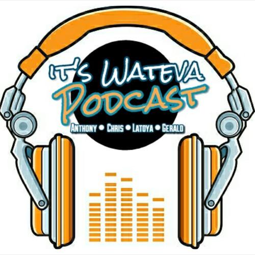 It's Wateva Podcast's avatar