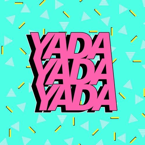 YADA YADA YADA Podcast's avatar