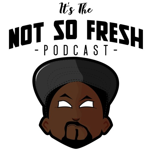 The Not So Fresh Podcast's avatar