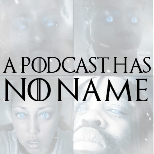 A Podcast Has No Name's avatar