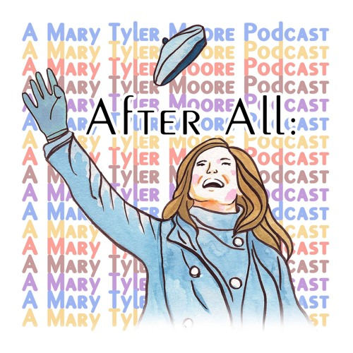After All: A Mary Tyler Moore Podcast's avatar