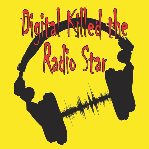 Digital Killed The Radio Star Podcast's avatar