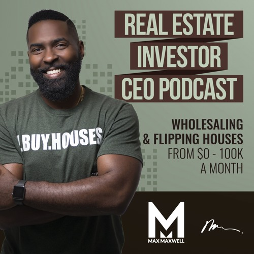 Real Estate Investor CEO Podcast - Max Maxwell's avatar
