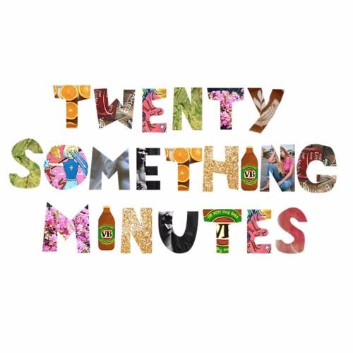Twenty Something Minutes's avatar