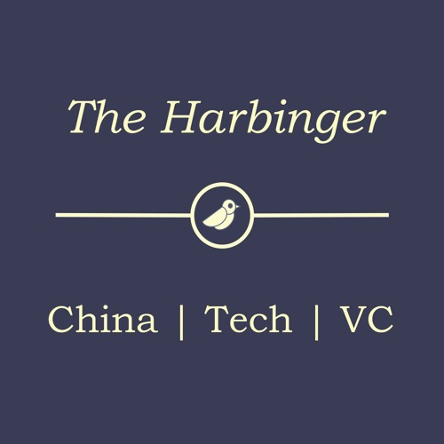 The Harbinger - China Tech & VC Podcast's avatar