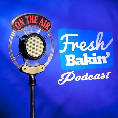 The Fresh Bakin' Podcast's avatar
