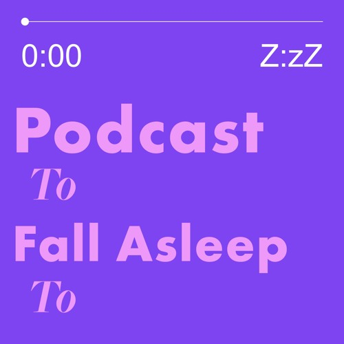 Podcast to Fall Asleep to's avatar