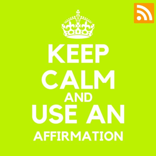 KEEP CALM AND USE AN AFFIRMATION's avatar