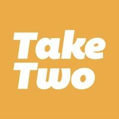 Take Two Show