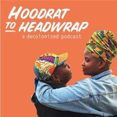 Hoodrat To Headwrap