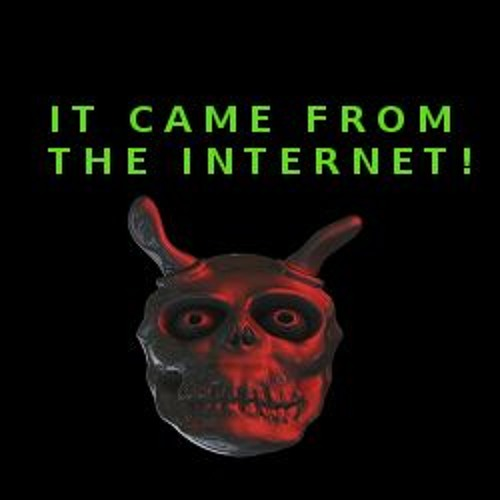 It Came from the Internet!'s avatar