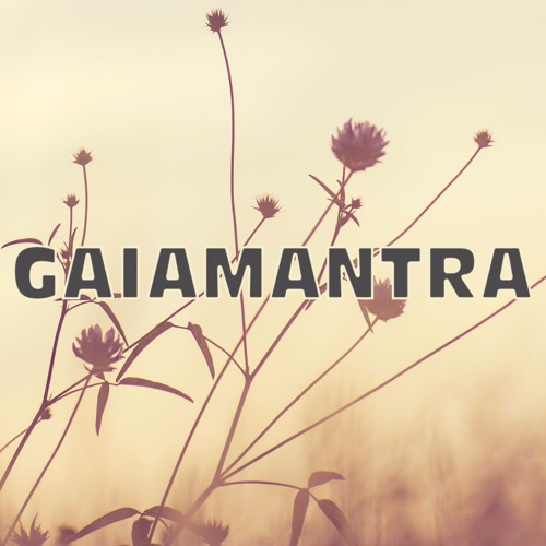 Gaiamantra's avatar
