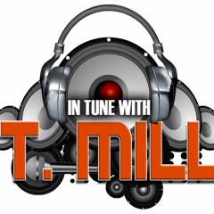 In Tune With T.Mill